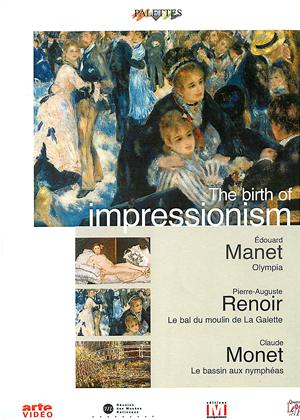 The Birth of Impressionism: Manet, Renoir and Monet Online DVD Rental