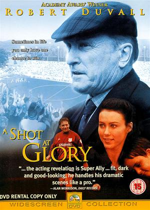 A Shot at Glory Online DVD Rental