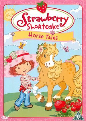Rent Strawberry Shortcake: Horse Tales Online DVD Rental