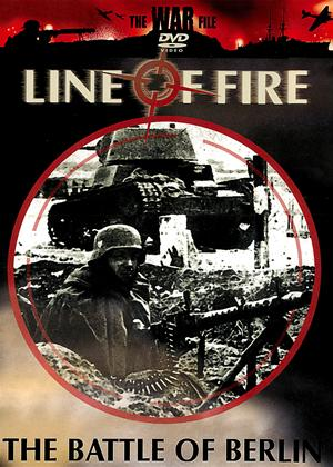 Line of Fire: The Battle of Berlin Online DVD Rental