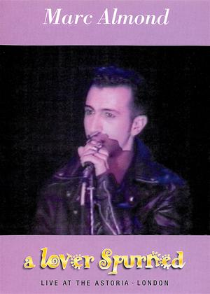 Rent Marc Almond: A Lover Spurned (aka Marc Almond: A Lover Spurned: Live at the Astoria, London) Online DVD Rental