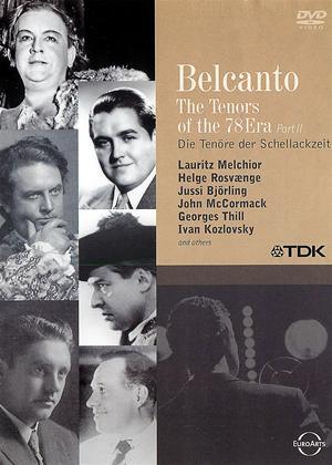 Belcanto: Tenors of the '78 Era: Part 2 Online DVD Rental