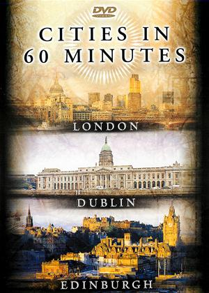 Rent Cities In 60 Minutes: London, Dublin And Edinburgh Online DVD Rental