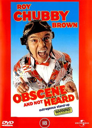 Rent Roy Chubby Brown: Obscene and Not Heard Online DVD Rental