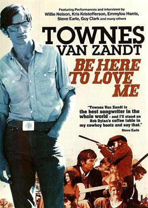 Rent Townes Van Zandt: Be Here to Love Me Online DVD Rental