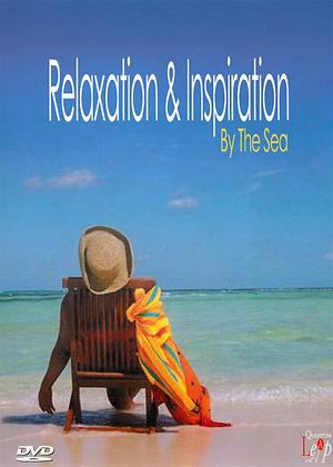 Rent Relaxation and Inspiration: By the Sea Online DVD Rental