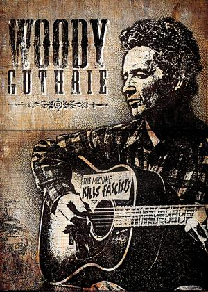 Woody Guthrie: This Machine Kills Fascists Online DVD Rental