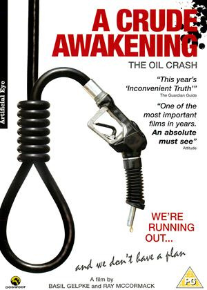 Rent A Crude Awakening: The Oil Crash Online DVD Rental