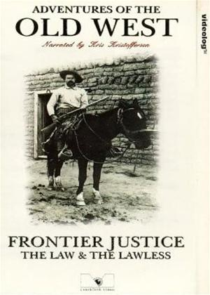 Rent Adventures of The Old West: Frontier Justice: The Law and The Lawless Online DVD Rental