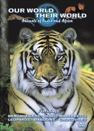 Rent Our World Their World: Animals of India and Africa Online DVD Rental
