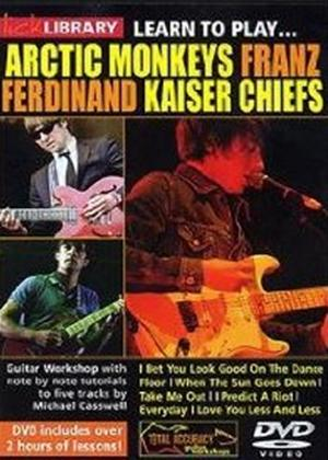Rent Lick Library Learn to Play Arctic Monker, Franz Ferdinand, Kaiser Chiefs Online DVD Rental