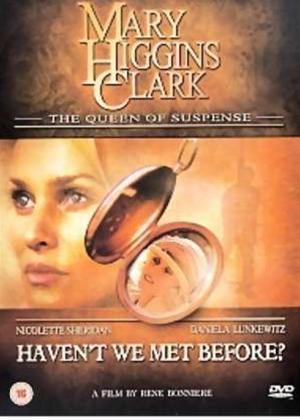 Mary Higgins Clark: Haven't We Met Before? Online DVD Rental