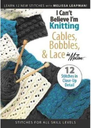I Can't Believe I'm Knitting Cables, Bobbles and Lace Online DVD Rental