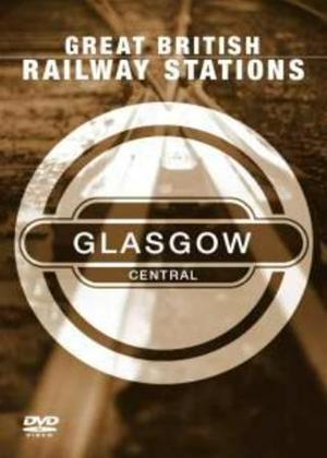 Rent Great British Railway Stations: Glasgow Central Online DVD Rental