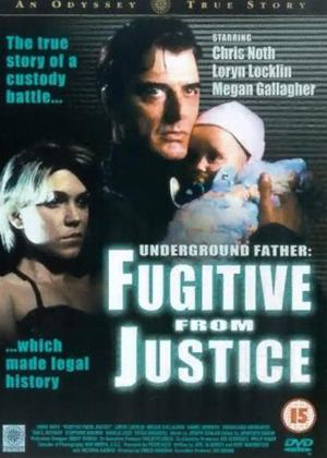 Fugitive from Justice: Underground Father Online DVD Rental