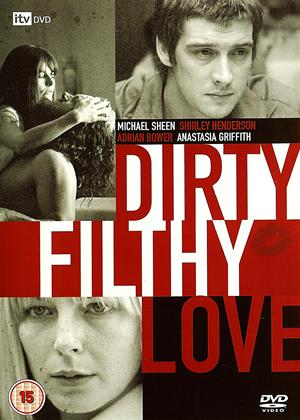 Rent Dirty Filthy Love Online DVD Rental