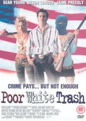 Poor White Trash Online DVD Rental