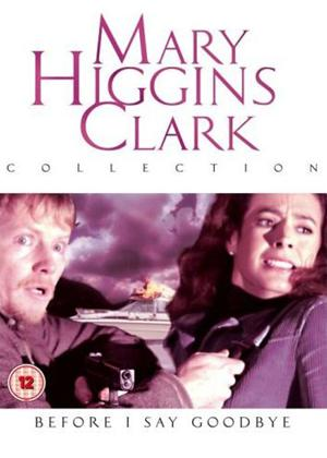 Rent Mary Higgins Clark: Before I Say Goodbye Online DVD Rental