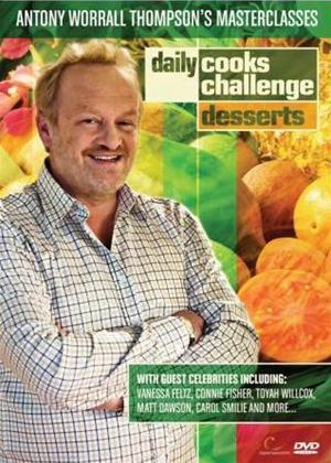 Daily Cooks Challenge: Antony Worrall Thompson Masterclasse: Desserts Online DVD Rental