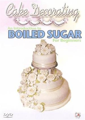 Cake Decorating: An Introduction to Boiled Sugar for Beginners Online DVD Rental