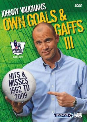 Johnny Vaughan's Own Goals and Gaffs III Online DVD Rental