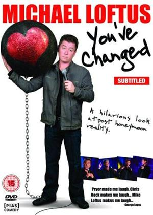 Rent Michael Loftus: You've Changed Online DVD Rental