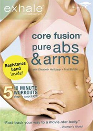 Rent Exhale: Core Fusion Pure Abs and Arms Online DVD Rental