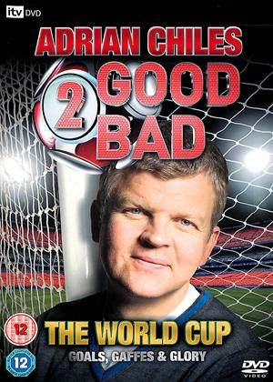 Adrian Chiles: 2 Good 2 Bad the World Cup Online DVD Rental