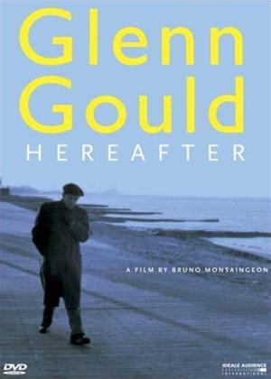 Glenn Gould: Hereafter Online DVD Rental