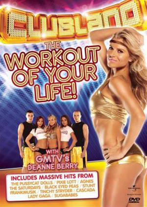 Rent Clubland: The Workout of Your Life Online DVD Rental
