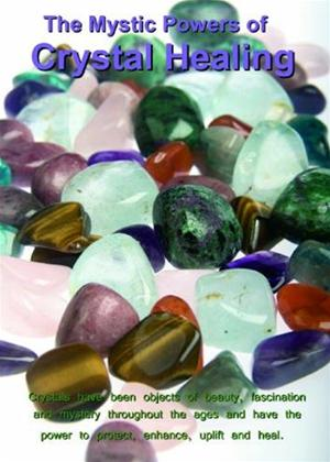 Rent The Power of Crystal Healing Online DVD Rental