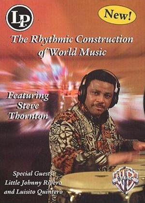 Rent Steve Thornton: The Rhythmic Construction of World Music Online DVD Rental