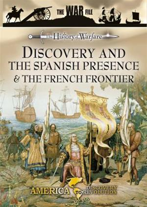 Rent History of Warfare: Discovery and the Spanish Presence and the French Frontier Online DVD Rental