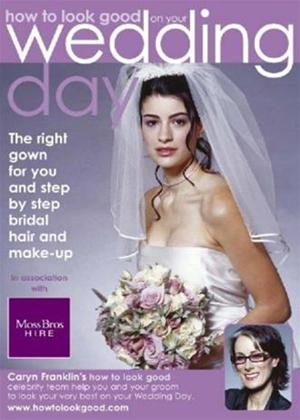 Rent How to Look Good on Your Wedding Day Online DVD Rental