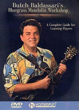Rent Butch Baldassari: Bluegrass Mandolin Workshop Online DVD Rental