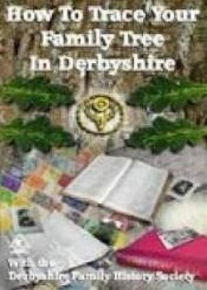 How to Trace Your Family Tree in Derbyshire Online DVD Rental