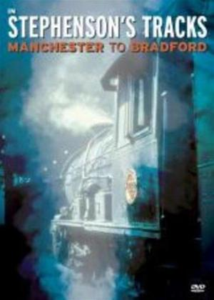 Rent In Stephenson's Tracks: Manchester to Bradford Online DVD Rental