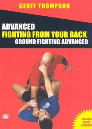 Rent Advanced Ground Fighting: Fighting from Your Back Online DVD Rental