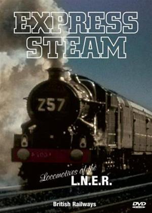 Express Steam: Locomotives of the L.N.E.R Online DVD Rental