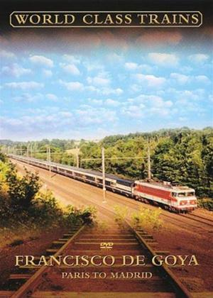 World Class Trains: Francisco De Goya: Paris to Madrid Online DVD Rental