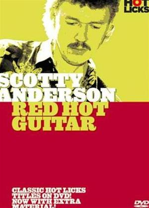 Rent Scotty Anderson: Red Hot Guitar Licks Online DVD Rental