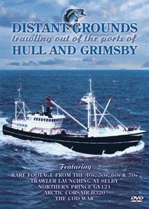 Rent Distant Grounds: Trawling Out of the Ports of Hull and Grimsby Online DVD Rental