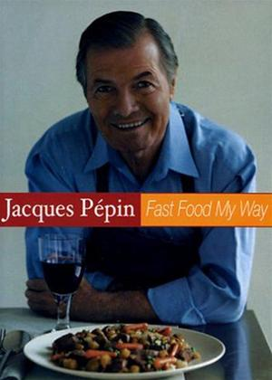 Rent Jacques Pepin: Fast Food My Way: Vol.1 Online DVD Rental