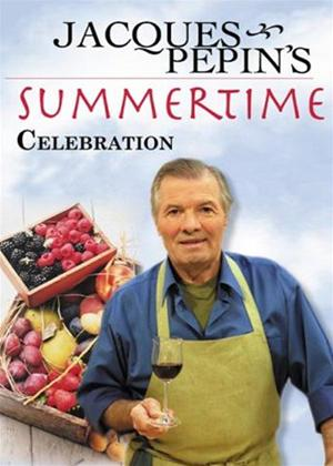 Rent Jacques Pepin: Summertime Celebration Online DVD Rental