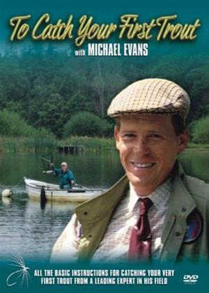 Rent Michael Evans: To Catch Your First Trout Online DVD Rental