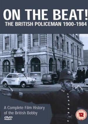 On The Beat: The British Policeman 1900-1984 Online DVD Rental