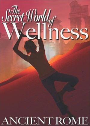 The Secret World of Wellness: Ancient Rome Online DVD Rental