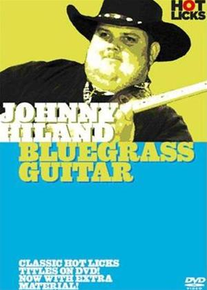 Rent Johnny Hiland: Bluegrass Guitar Online DVD Rental