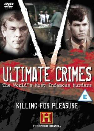 Rent Ultimate Crimes: Killing for Pleasure Online DVD Rental