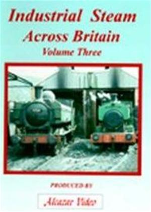 Rent Industrial Steam Across Britain: Vol.3 Online DVD Rental